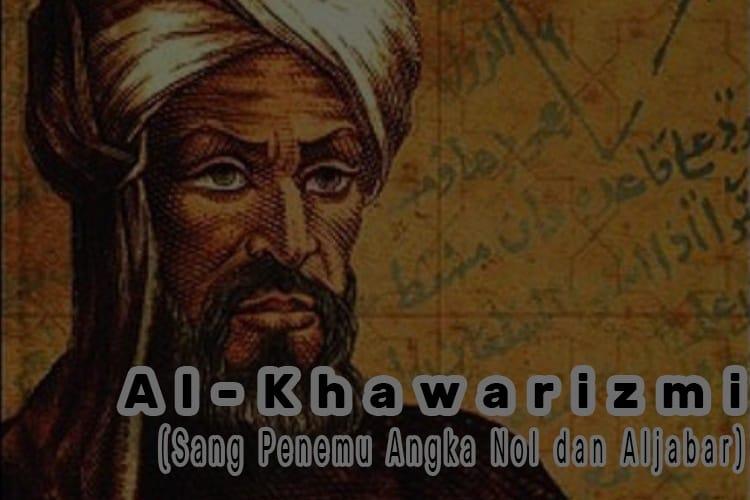 al-khwarizmi Sang penemu Angka Nol dan Aljabar